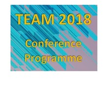 Team Society : TEAM 2018 Conference Programme